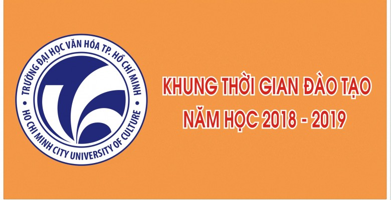 Khung thời gian đào tạo năm học 2018 - 2019